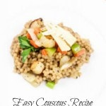 Easy Couscous Recipe with Vegetables- The whole family will enjoy this delicious couscous recipe. It's such a quick and easy dinner idea!