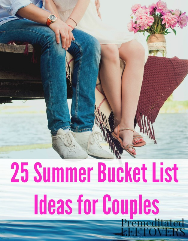 25 Summer Bucket List Ideas For Couples Enjoy These Fun And Romantic Activities With Your
