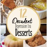 12 Decadent Depression Era Desserts- Here are 12 delicious desserts from the depression era that you can make on a dime in your own kitchen.