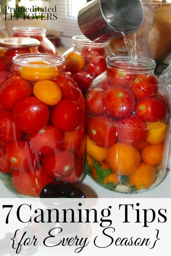 Canning can save you money and prepare your family for hard times or emergencies. Here are 7 Canning Tips for Every Season to help you get started.