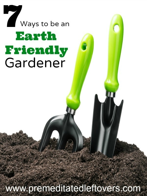 7 Ways to Be an Earth Friendly Gardener- Become an eco-friendly gardener with these useful tips. Doing so will help maintain our planet for years to come.