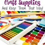 How to Organize Your Child's Craft Supplies- How to get the clutter of craft supplies under control so you have more time to create!