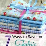 7 Ways to Save Money on Fabric- Are you addicted to buying fabric? Continue to build your stash and save some cash with these helpful tips!