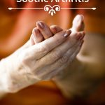 3 Ways to Naturally Soothe Arthritis- Arthritis can affect anyone. Here are 3 arthritis treatments that relieve painful and inflamed joints naturally.