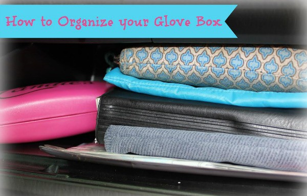 How to Clean and Organize Your Glove Box- Learn how to keep your glove box neat and tidy so you can easily find all of your important documents.