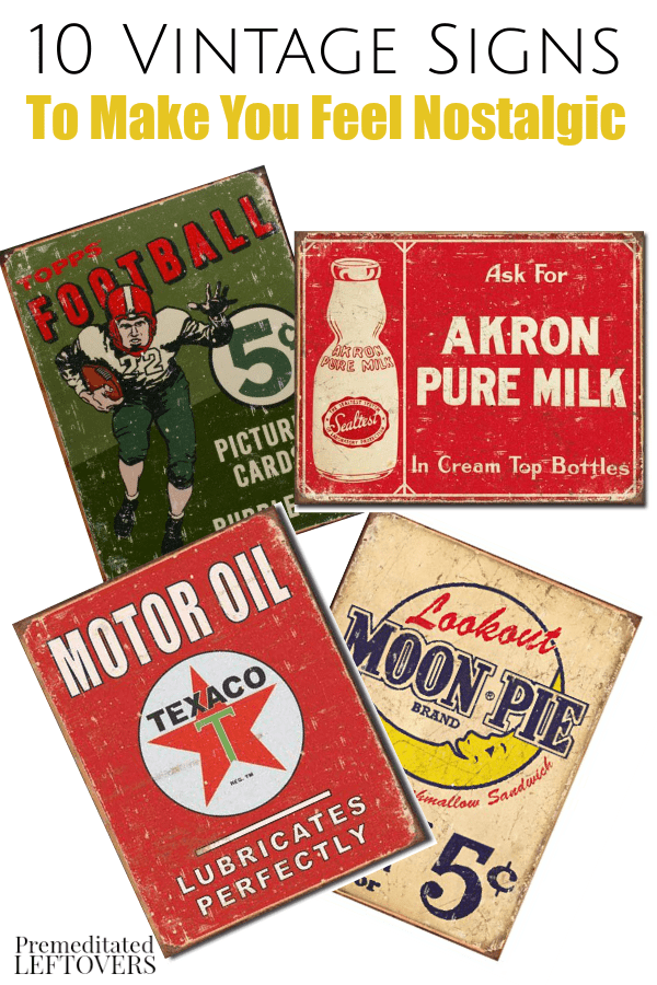 10 Vintage Metal Signs to Make You Feel Nostalgic- These vintage signs are sure to take you back in time. They are great choices for your home decor!