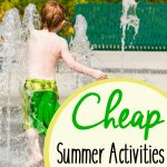 Cheap Summer Activities for Kids- Looking for ways to keep the kids busy over summer break? Here are a few activities they can do without breaking the bank.