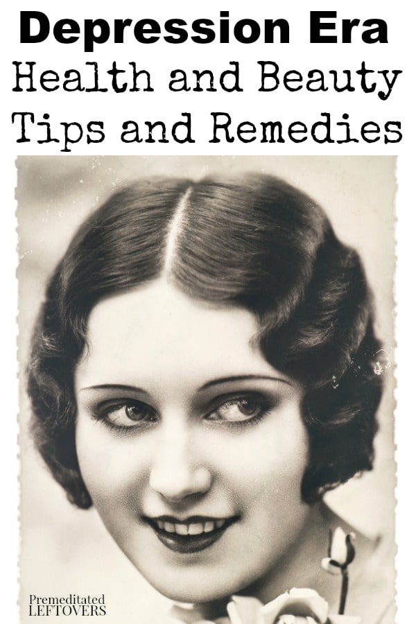 Depression Era Health and Beauty Tips You Can Still Use Today- These health and beauty tips may sound old fashioned, but they are still quite useful!
