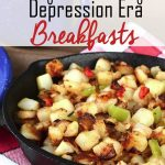 Frugal and Filling Depression Era Breakfasts- These depression era breakfast recipes are a frugal way to feed your family. They are hearty and inexpensive.