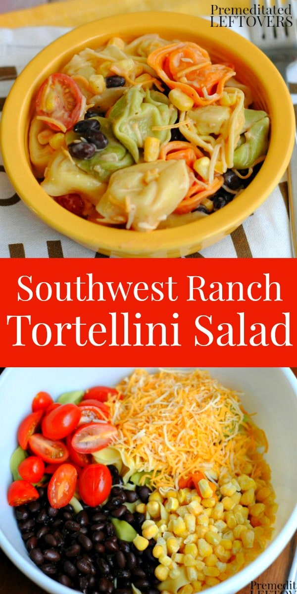 Quick and Easy Southwest Ranch Tortellini Salad Recipe