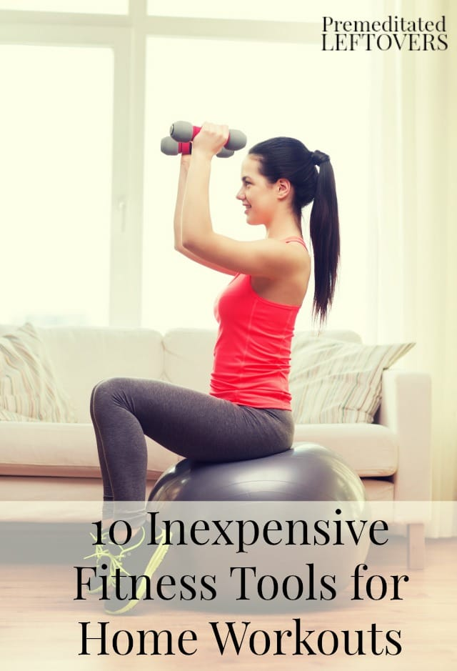 10 Inexpensive Fitness Tools for Home Workouts- This list of fitness accessories includes affordable and effective ways to workout at home even on a budget.