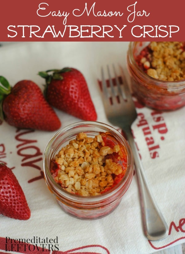Easy Mason Jar Strawberry Crisp Recipe- Enjoy this delightful strawberry crisp straight from the oven. Baking it in mason jars creates perfect portions.