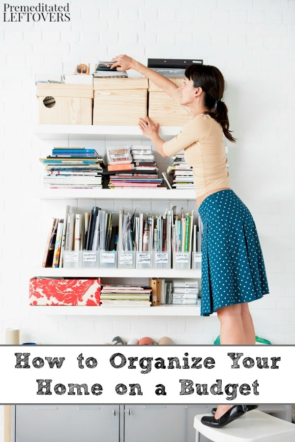 How To Organize Your Home On A Budget