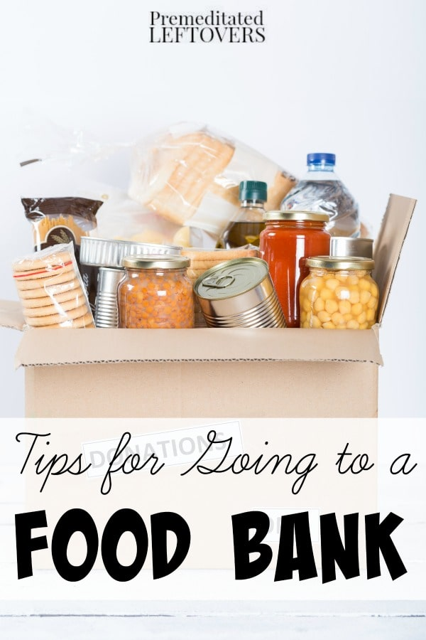 Tips for Going to a Food Bank- Nervous about using a food bank? Here are some tips to avoid problems and help stretch the food you are given.
