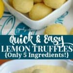 quick and easy lemon truffles made using only 5 ingredients