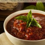 Homemade Marinara Sauce recipe using fresh tomatoes or whole canned tomatoes