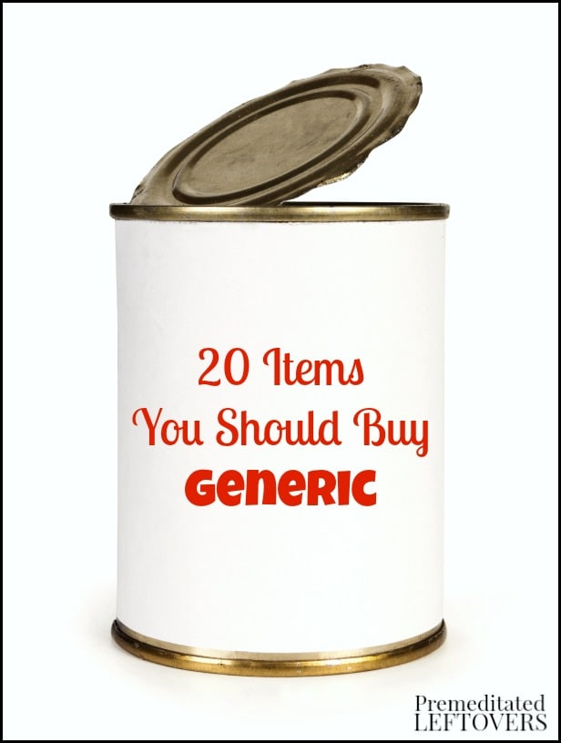 20 Items You Should Buy Generic- Buying these generic food and grocery items will help you stretch your budget and save money.