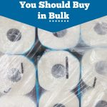 25 Items You Should Buy in Bulk- Buying these items in bulk will help you save money and reduce those last minute trips to the store.