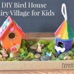 DIY Bird House Fairy Village for Kids