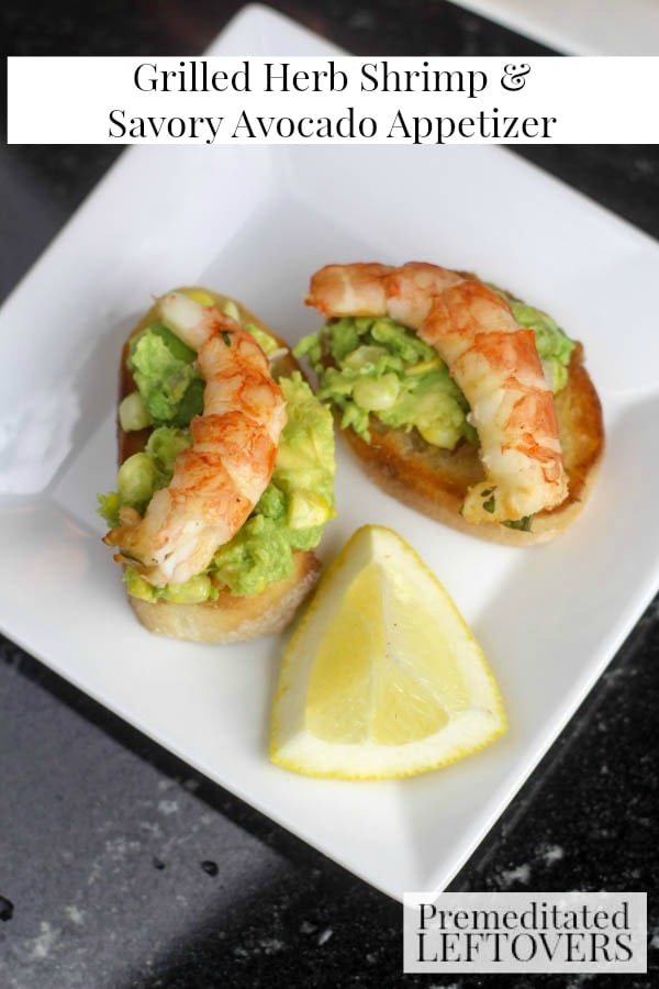 Grilled Herb Shrimp and Savory Avocado Appetizer- This marinated shrimp with homemade avocado spread is a mouthwatering appetizer for any occasion!