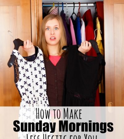 Tips for Making Sunday Mornings Less Hectic for Church- Are your Sunday mornings chaotic? Enjoy more relaxed and organized mornings with these tips.