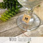 DIY Wood Tile Letter Wine Markers