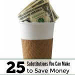 Cut daily spending with these 25 Substitutions You Can Make to Save Money. They include budget-friendly alternatives to products and services you may use.