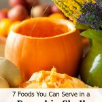 Serving food in a pumpkin shell is fun and easy. Here are 7 Foods You Can Serve in a Pumpkin Shell and how to prep your pumpkin for best results.
