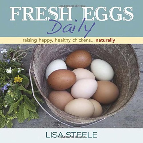 How to raise chickens- Fresh Eggs Daily by Lisa Steele