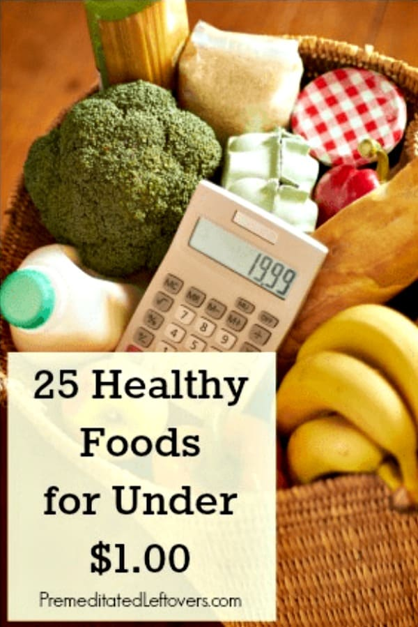 25 Healthy Foods for Under a Dollar a Serving