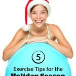 5 Exercise Tips for the Holiday Season