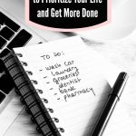 5 Tips to Prioritize Your Life and Get More Done