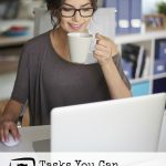 Get a head start on your busy day with these 7 Tasks You Can Complete Over Coffee. There is a lot you can get gone while enjoying this morning ritual!