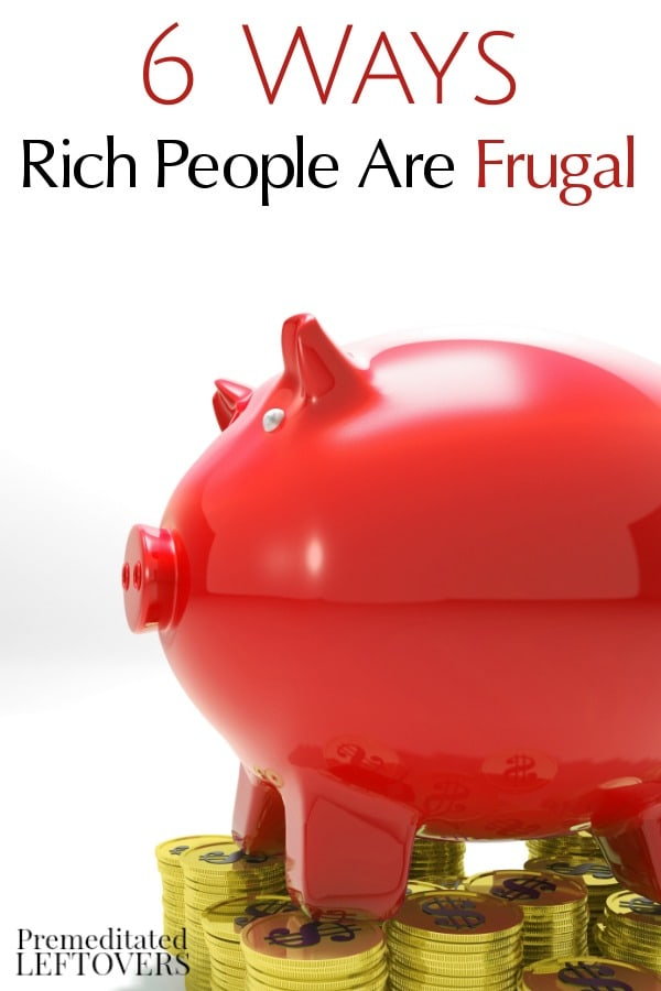 Even rich people need to be frugal with their money. Check out these 6 Ways Rich People Are Frugal and learn how you can become frugal too!