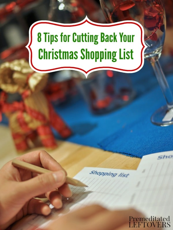 Are you approaching the holiday season on a tight budget? Save money and reduce stress with these 8 Tips for Cutting Back Your Christmas Shopping List.