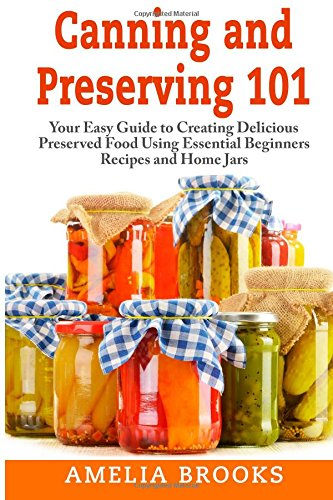 8 Must-Have Canning Supplies- Canning and Preserving 101 book