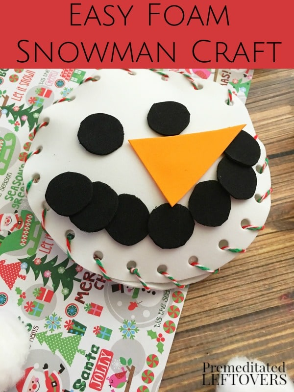 When the weather is just too cold to play outside, kids can make this cute Foam Snowman Craft. This is an easy tutorial using inexpensive foam craft sheets.