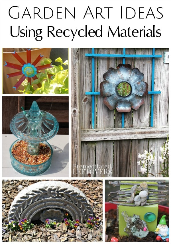 Garden art ideas using recycled materials for Garden decorations from recycled materials