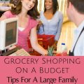 Grocery Shopping for a Large Family on a Budget is easy when you follow these frugal tips. Give them a try and see how much you can save for your family!