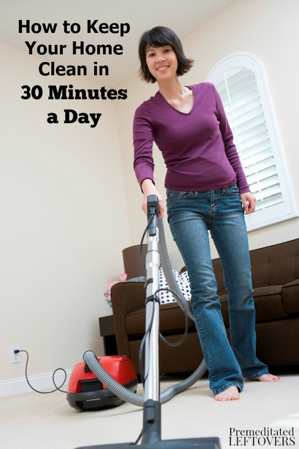 How to keep your home clean in 30 minutes a day How to keep house clean