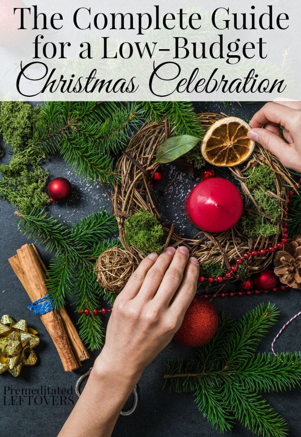 The Complete Guide for a low budget Christmas Celebration - If you are trying to save money this holiday season, consider this your Frugal Christmas Guide! Here are frugal tips for celebrating Christmas on a budget.