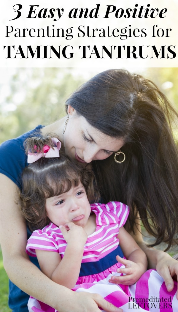 Does your child throw temper tantrums? Help your child get back up and move past disappointment with these 3 Easy and Positive Parenting Strategies for Taming Tantrums.
