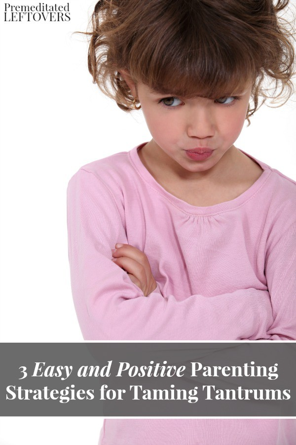 Help your child get back up and move past disappointment with these 3 Easy and Positive Parenting Strategies for Taming Tantrums.