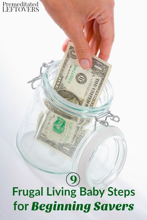 Get moving on your journey towards savings with these 9 Frugal Living Baby Steps for Beginning Savers. You may be surprised by how quickly you save money!