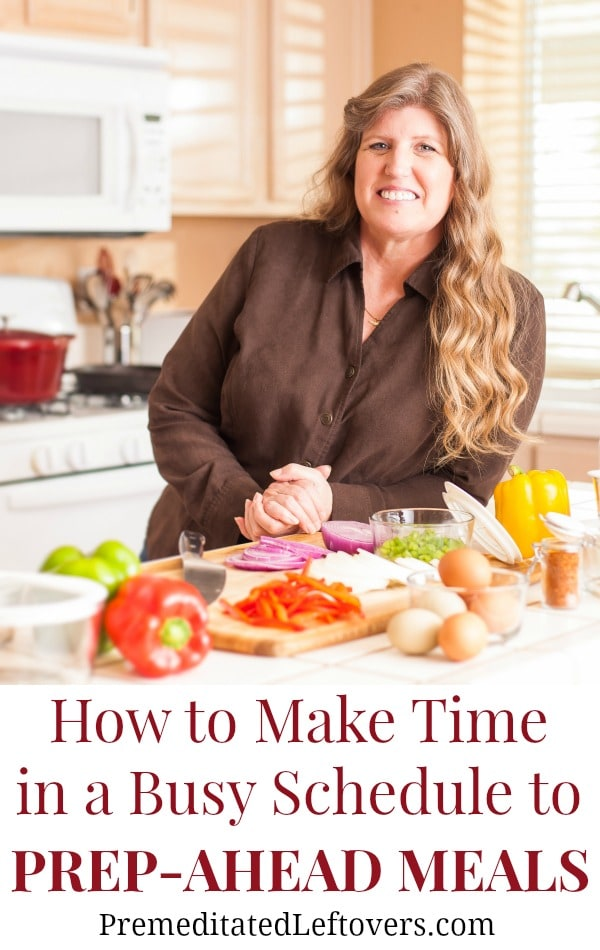 How to Make Time in a busy schedule to Prep-Ahead Meals from Scratch. Are you interested in meal prepping but not sure where you'll find the time? Check out these helpful tips on How to Make Time to Meal Prep at Home.