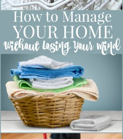 How to Manage Your Home How to Manage Your Home Without Losing Your Mind