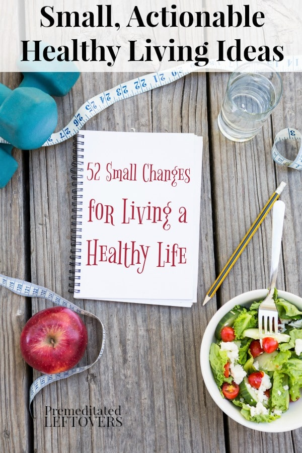 Practical and actionable healthy living ideas that you can implement in your life to live a healthier life.