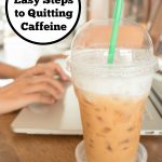 6 Easy Steps to Quitting Caffeine