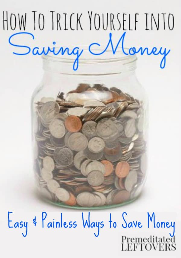 How to trick yourself into saving money - easy and painless ways to build your save money and build your emergency fund.