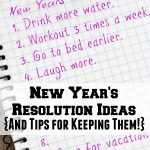 New Year's Resolution Ideas and Plans for Keeping Them